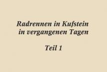 HISTORISCHES RADRENNEN IN KUFSTEIN Teil-1 (Bilder des Monats - Jänner 2018)