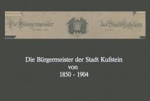 Kufsteiner Bürgermeister 1850 - 1904 (Bilder des Monats-Februar 2021)