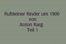 Kufsteiner Kinder um 1900 – Anton Karg – Teil 1 (Bilder des Monats - August 2019)