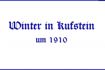 Winter in Kufstein um 1910 (Bilder des Monats-Jänner 2021)